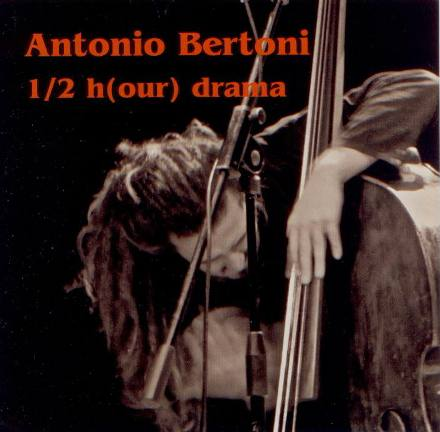 Antonio Bertoni - 1/2 H(our) Drama