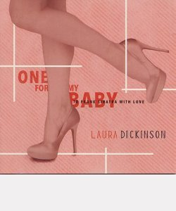 "Laura DICKINSON : ""One for my baby"""