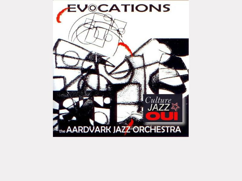 "The Aardvark Jazz Orchestra : ""Evocations"""