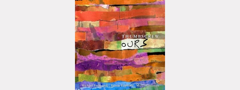 "Thumbscrew : ""Ours"""