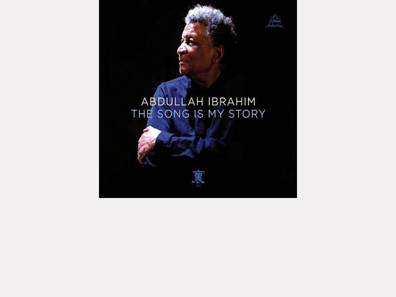 "Abdullah IBRAHIM : ""The Song Is My Story"""