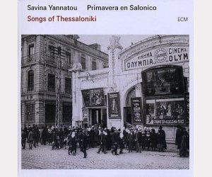 "Savina YANNATOU – Primavera en Salonico : ""Songs of Thessaloniki"""