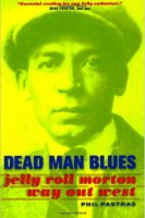 « Dead Man Blues - Jelly Roll Morton way out west », par Phil Patras -  voir en grand cette image