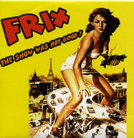 Frix - « The show was not good » -  voir en grand cette image