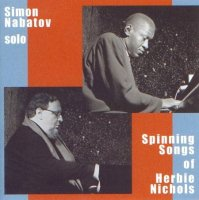Simon Nabatov : « Spinning Songs of Herbie Nichols » -  voir en grand cette image