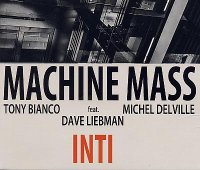 MACHINE MASS feat. Dave LIEBMAN : « Inti » -  voir en grand cette image