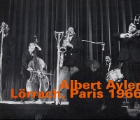 Albert AYLER : « Lörrach, Paris 1966 » -  voir en grand cette image
