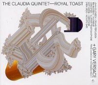 The Claudia Quintet : « Royal Toast » + Gary Versace -  voir en grand cette image