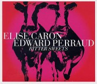 Élise CARON – Edward PERRAUD : « Bitter Sweets »Quark Records QR0210630 / L'Autre Distribution -  voir en grand cette image
