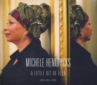 Michele HENDRICKS : « A Little Bit Of Ella (Now and Then) » -  voir en grand cette image