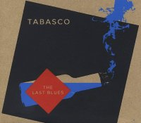 TABASCO : « The Last Blues » -  voir en grand cette image