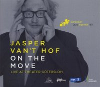 Jasper VAN'T HOF : « On The Move – Live at Theater Güterlosh » -  voir en grand cette image
