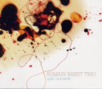 Romain BARET Trio : « Split Moments » -  voir en grand cette image