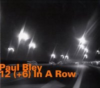 Paul Bley -« 12 (+6) In a row » -  voir en grand cette image