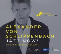 Alexander Von SCHLIPPENBACH : « Jazz Now ! - Live at Theater Gütersloh » -  voir en grand cette image