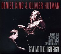 Denise KING & Olivier HUTMAN : « Give Me The High Sign » -  voir en grand cette image