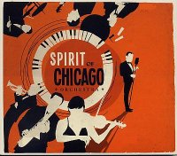 SPIRIT OF CHICAGO ORCHESTRA : « Spirit Of Chicago » -  voir en grand cette image