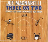 Joe MAGNARELLI : « Three On Two » -  voir en grand cette image
