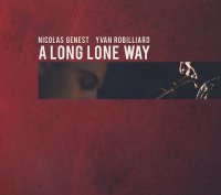 Nicolas GENEST & Yvan ROBILLIARD : « A Long Lone Way » -  voir en grand cette image