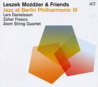 Leszek MOŻDŻER & Friends : « Jazz at Berlin Philharmonic III » -  voir en grand cette image