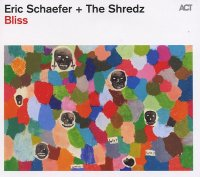 Eric SCHAEFER + The Shredz : « Bliss » -  voir en grand cette image