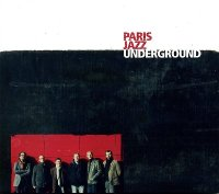 "PARIS JAZZ UNDERGROUND : ""Paris Jazz Underground"" -  voir en grand cette image"