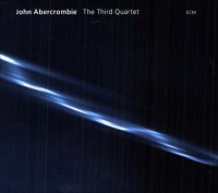 John Abercrombie - « the third quartet » -  voir en grand cette image