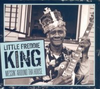 Little Freddie King : « Messin' Around Tha House » -  voir en grand cette image