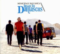 Municipale Balcanica : « Road to Damascus » -  voir en grand cette image