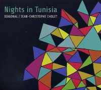 DIAGONAL – Jean-Christophe CHOLET : « Nights in Tunisia » -  voir en grand cette image