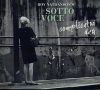 Roy NATHANSON'S SOTTO VOCE : « Complicated Day » -  voir en grand cette image