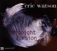 Eric WATSON : « Midnight Torsion » -  voir en grand cette image