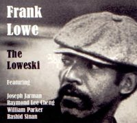 Frank Lowe : « The Loweski » -  voir en grand cette image