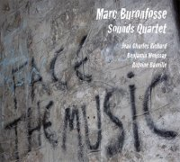 Marc Buronfosse Sounds quartet : « Face the music » -  voir en grand cette image