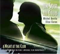"Michel Bénita - Elise Caron : ""Un soir au club"" (BO du film ""A night at The Club"") -  voir en grand cette image"