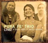 Pura Fe' Trio : « Live ! A blues night in North Carolina »  -  voir en grand cette image