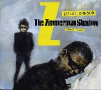 Jef Lee JOHNSON : « The Zimmerman Shadow » -  voir en grand cette image