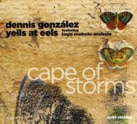 Dennis GONZÁLEZ Yells at Cells : « Cape of Storms »  -  voir en grand cette image