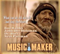 Music Maker : « What can an old man do …but sing the blues »  -  voir en grand cette image