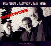 Evan Parker / Barry Guy / Paul Lytton : « Nightwork » -  voir en grand cette image