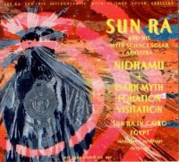 Sun Ra & His Myth Science Solar Arkhestra : « Nidhamu + Dark Myth Equation Visitation » -  voir en grand cette image