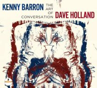 Kenny BARRON – Dave HOLLAND : « The Art Of Conversation » -  voir en grand cette image