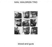 Mal WALDRON Trio : « Blood and Guts » -  voir en grand cette image