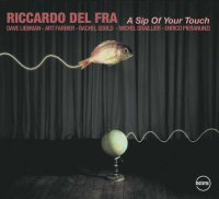 Riccardo Del Fra - a sip of your touch -  voir en grand cette image