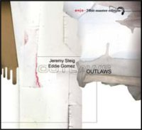 Jeremy Steig & Eddie Gomez - « Outlaws » -  voir en grand cette image