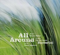 "Maria Laura BACCARINI, Régis HUBY, Yann APPERRY : ""All Around"" -  voir en grand cette image"