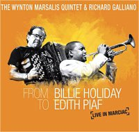 "The Wynton MARSALIS Quintet & Richard GALLIANO : ""From Billie Holiday to Edith Piaf / Live in Marciac"" -  voir en grand cette image"