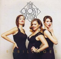 THE GLOSSY SISTERS : « Babillages » -  voir en grand cette image