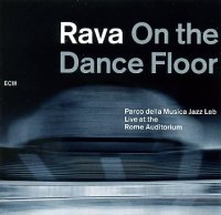 Enrico RAVA & Parco Della Musica Jazz Lab : « On The Dance Floor » -  voir en grand cette image