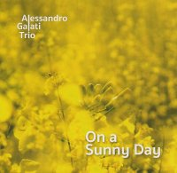 Alessandro GALATI Trio : « On a Sunny Day » -  voir en grand cette image